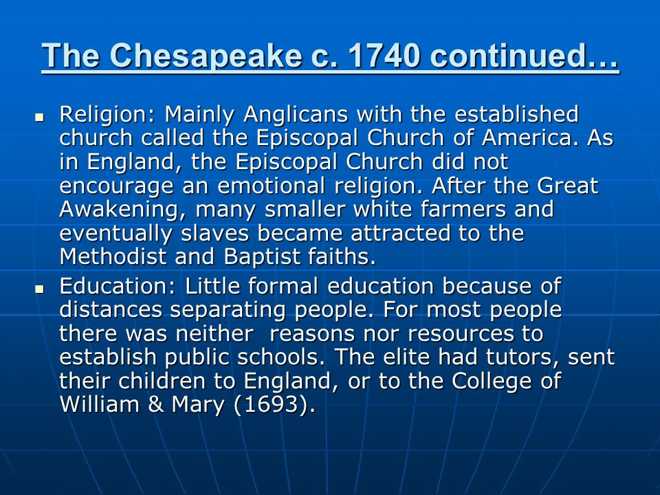 The Chesapeake c. 1740 continued…