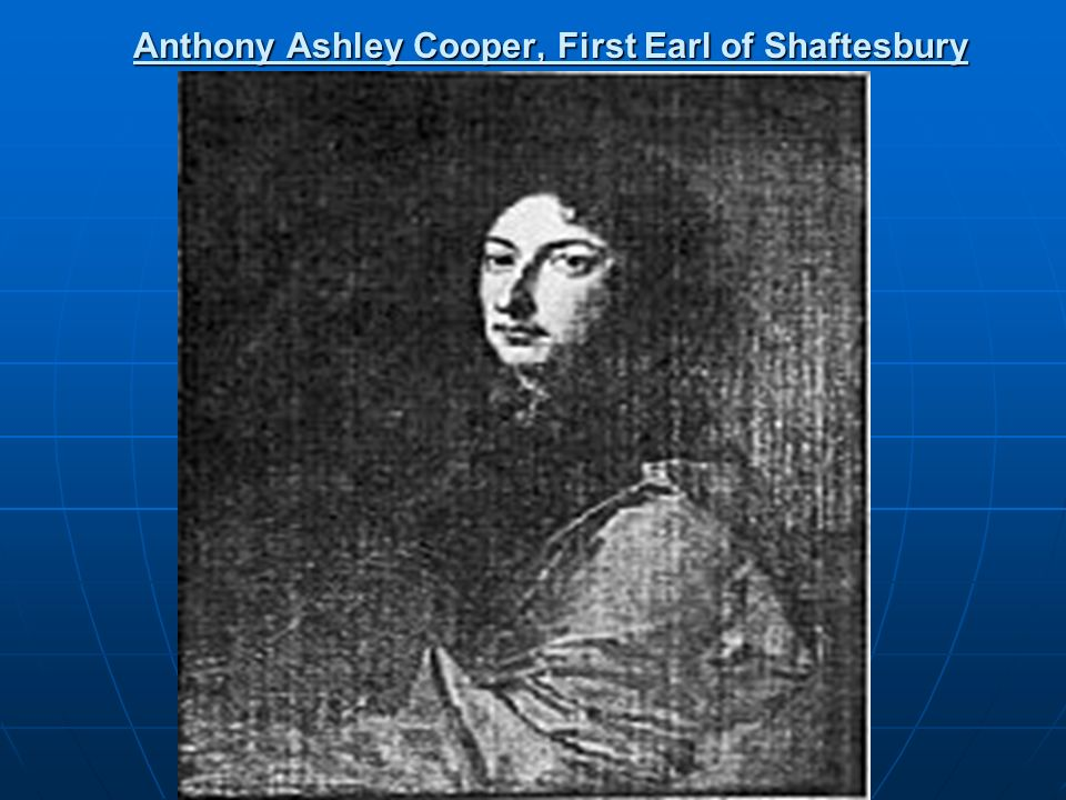 Anthony Ashley Cooper, First Earl of Shaftesbury