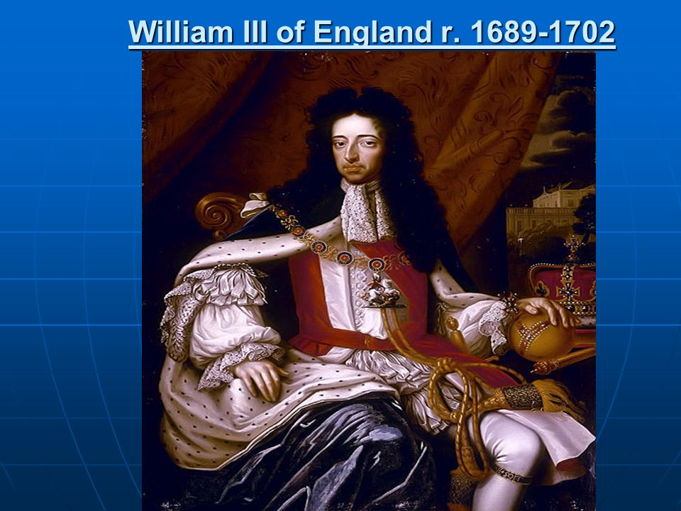 William III of England r. 1689-1702