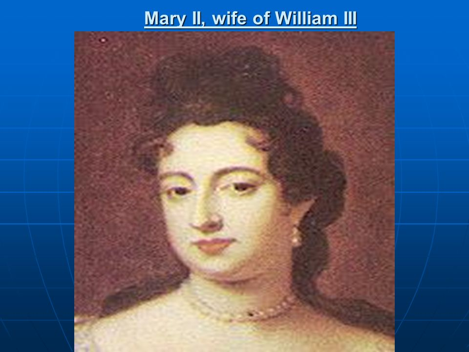 Mary II, wife of William III