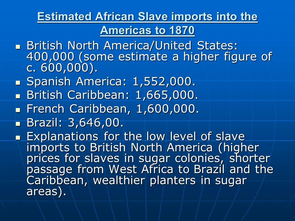 Estimated African Slave imports into the Americas to 1870