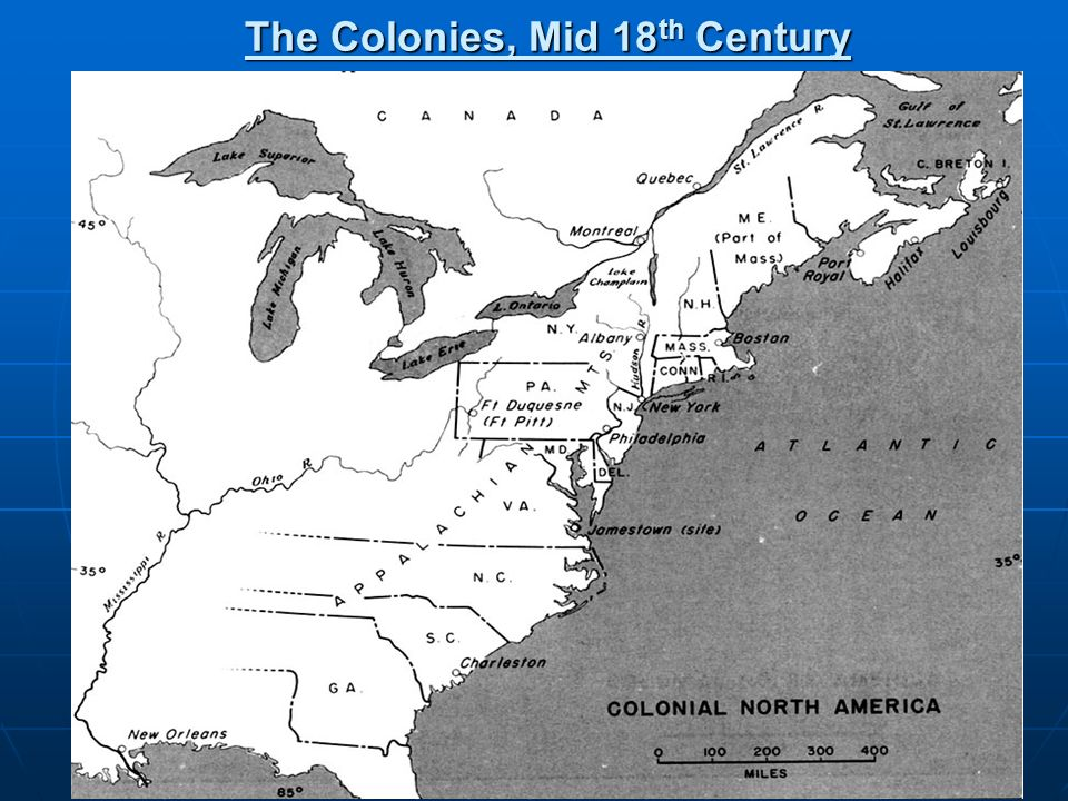 The Colonies, Mid 18th Century