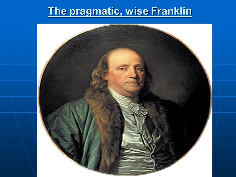 The pragmatic, wise Franklin