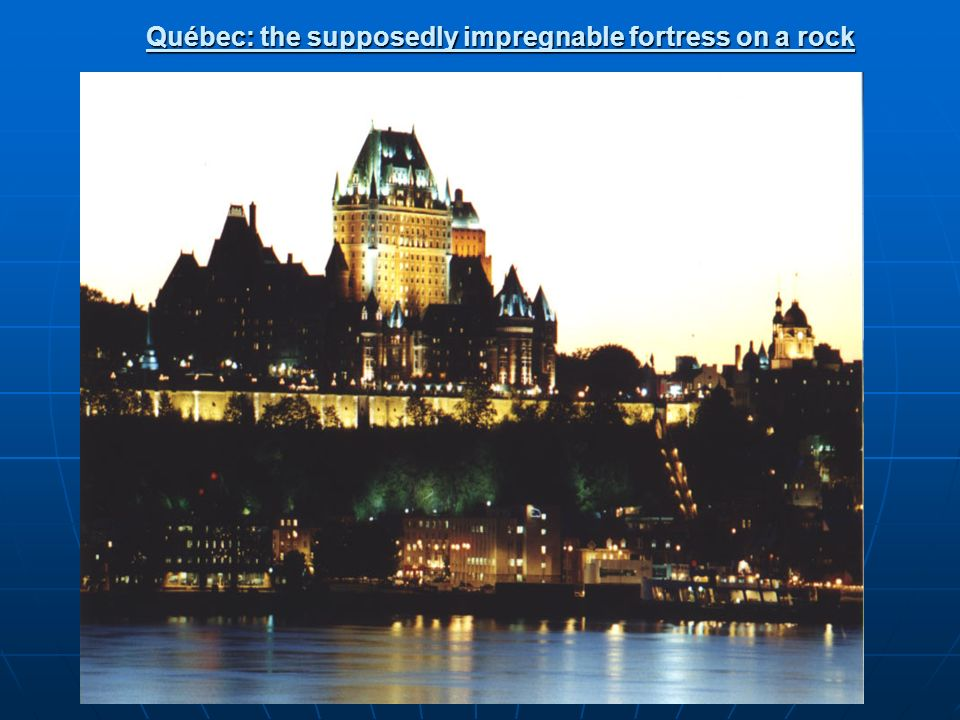 Québec: the supposedly impregnable fortress on a rock