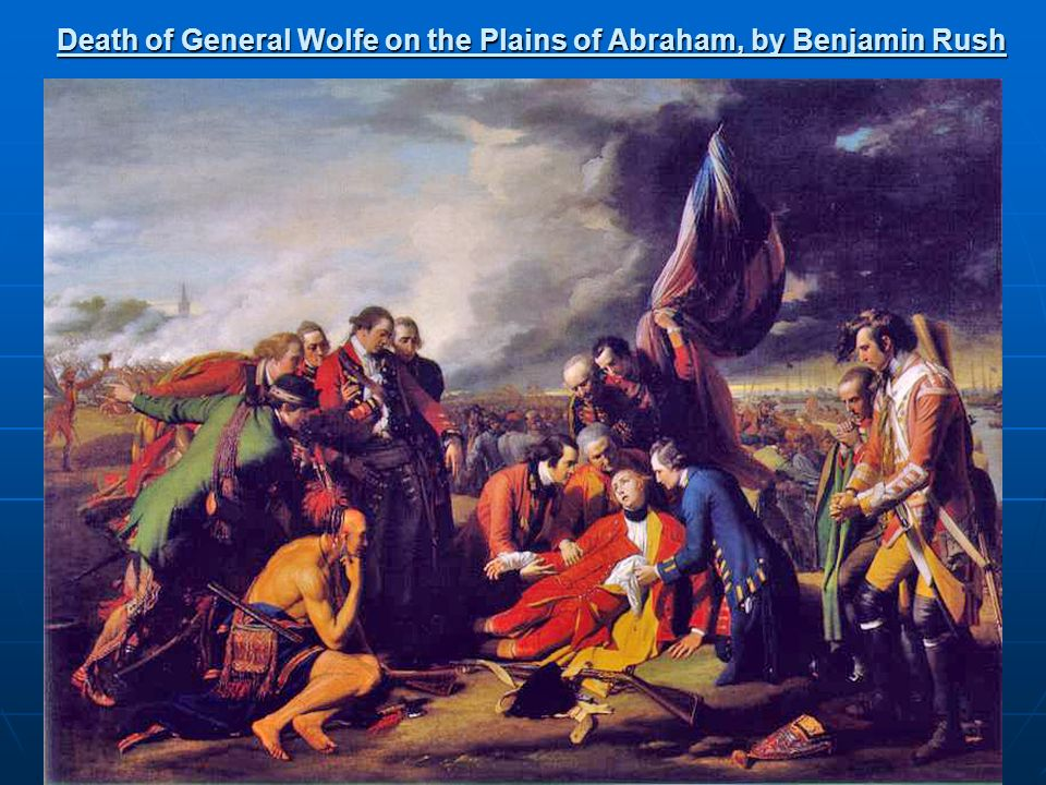 Death of General Wolfe on the Plains of Abraham, by Benjamin Rush