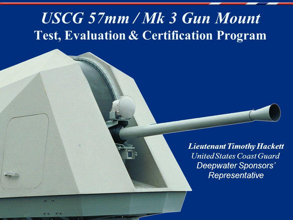 Uscg 57mm Mk 3 Gun Mount Test Evaluation Certification Program