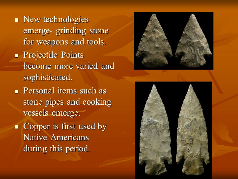 New technologies emerge- grinding stone for weapons and tools.