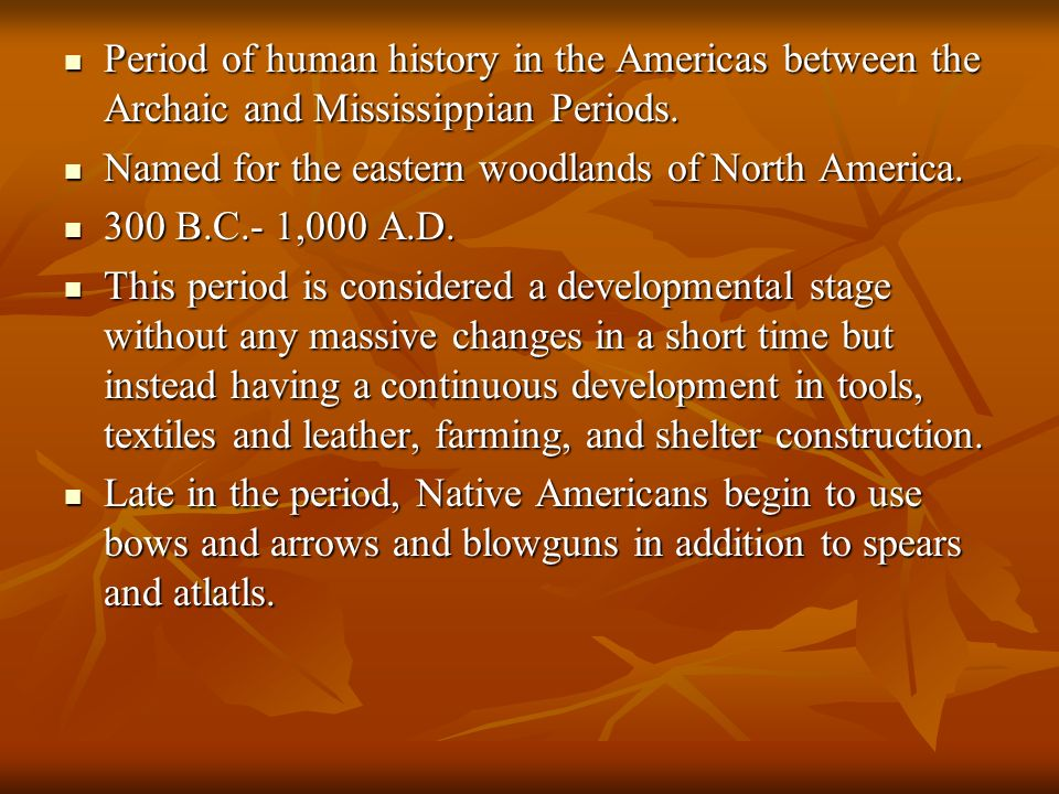 Period of human history in the Americas between the Archaic and Mississippian Periods.