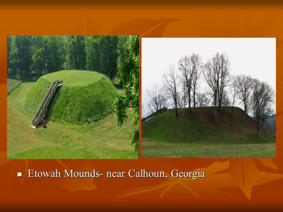 Etowah Mounds- near Calhoun, Georgia