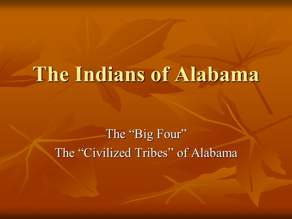 The Big Four The Civilized Tribes of Alabama