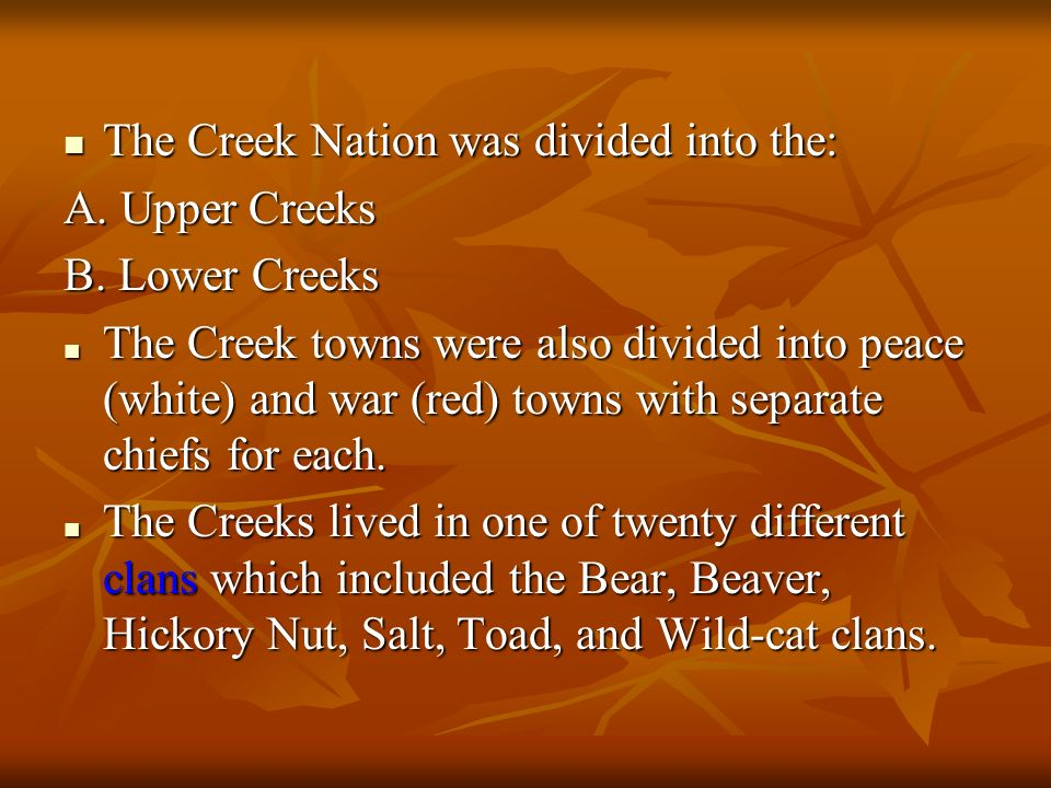 The Creek Nation was divided into the: