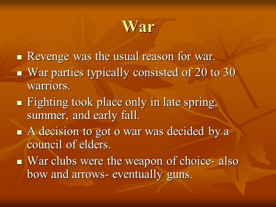 War Revenge was the usual reason for war.