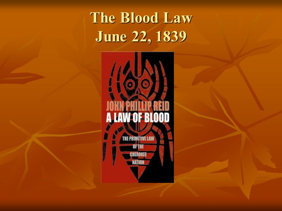 The Blood Law June 22, 1839