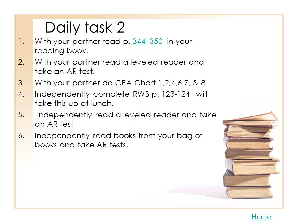 Daily task 2 With your partner read p. 344–350 in your reading book.
