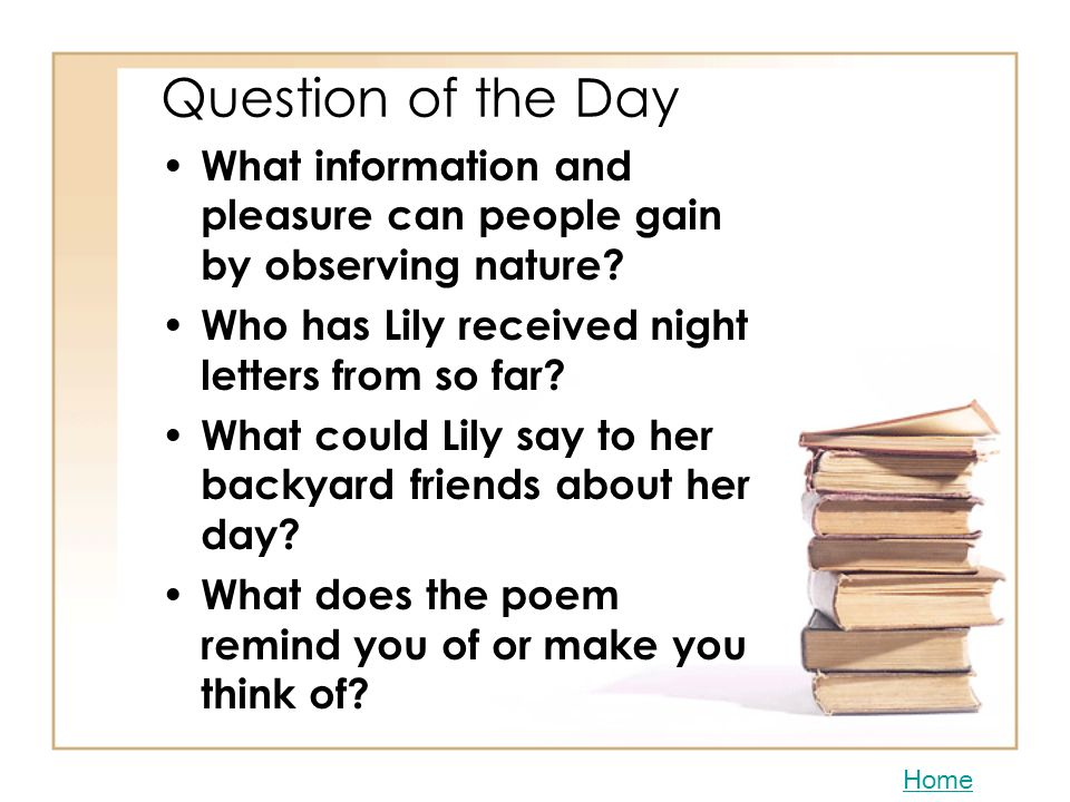 Question of the Day What information and pleasure can people gain by observing nature Who has Lily received night letters from so far