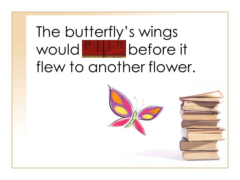 The butterfly's wings would flutter before it flew to another flower.