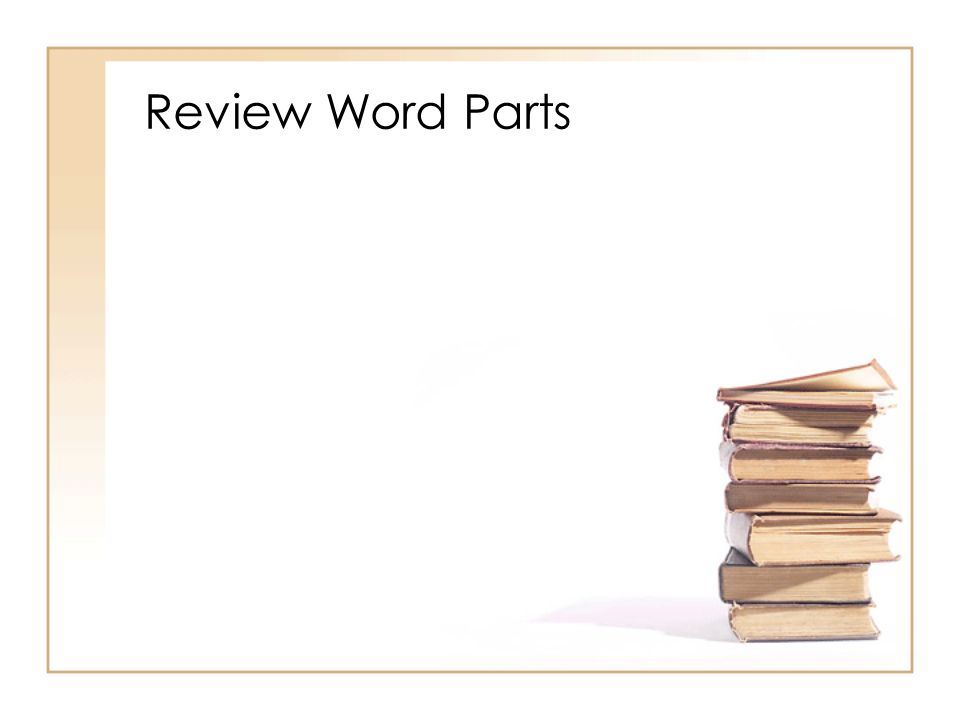 Review Word Parts