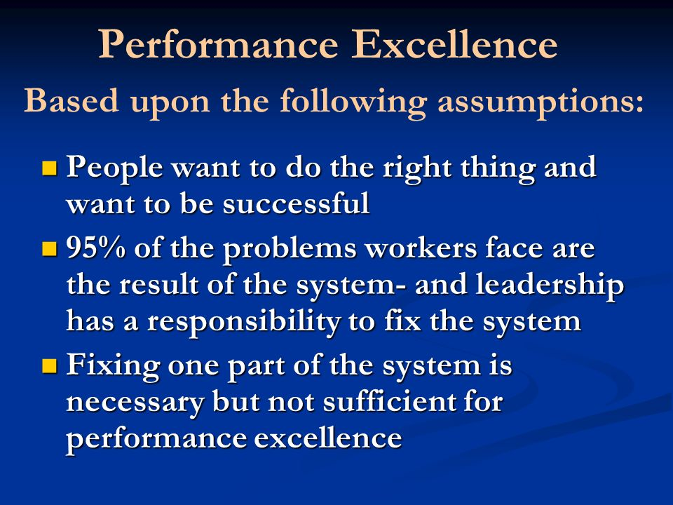 Performance Excellence Based upon the following assumptions:
