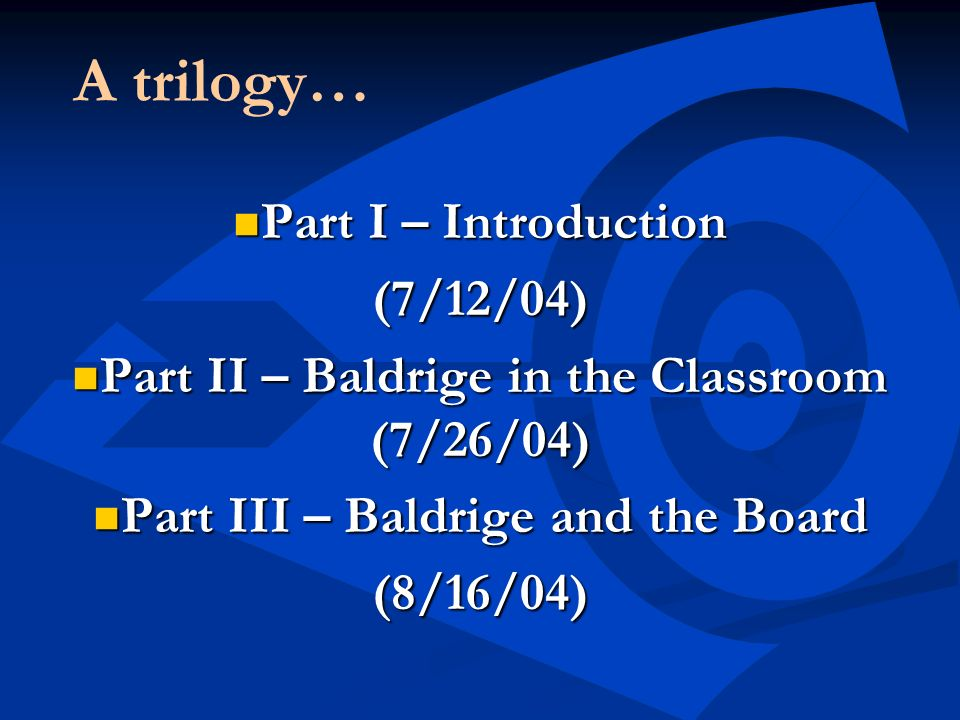 A trilogy… Part I – Introduction (7/12/04)