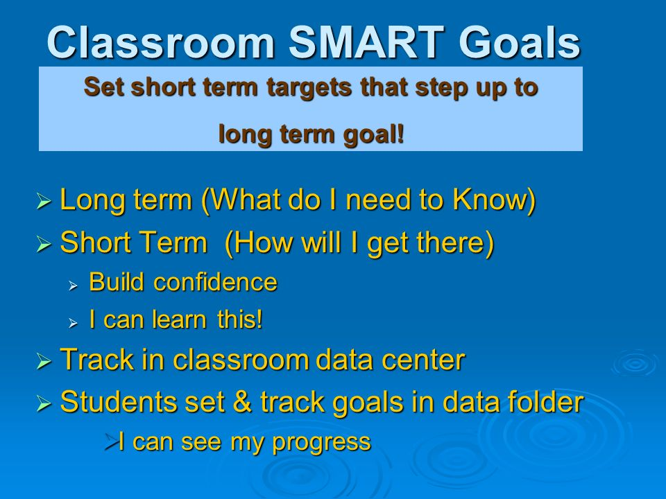 Set short term targets that step up to