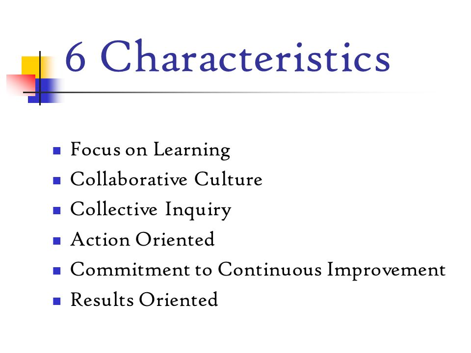 6 Characteristics Focus on Learning Collaborative Culture