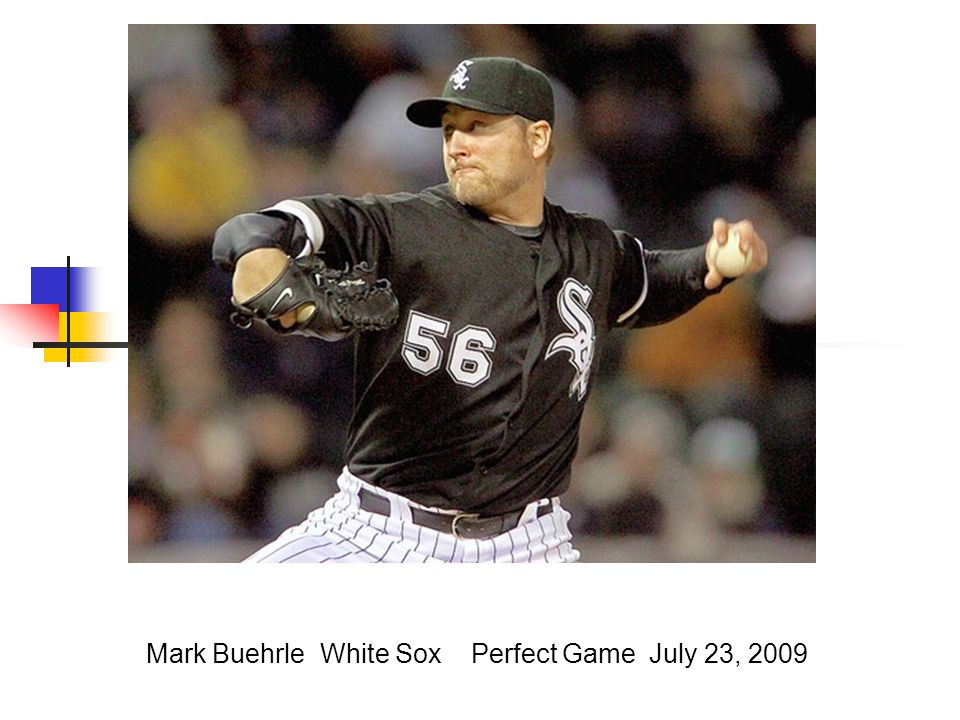 Mark Buehrle White Sox Perfect Game July 23, 2009