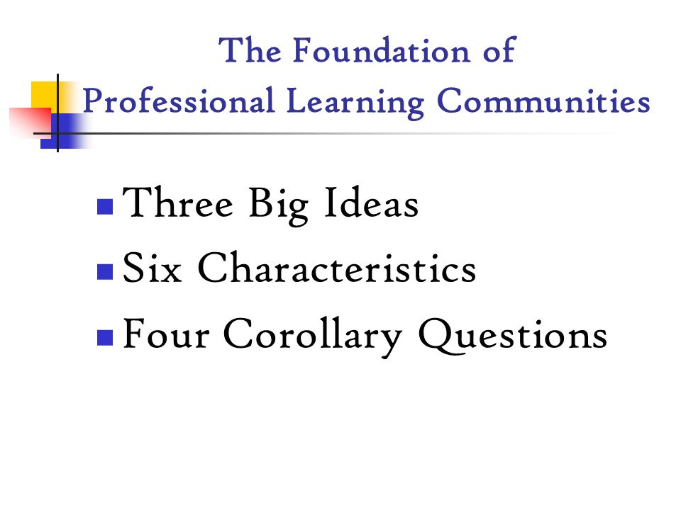 The Foundation of Professional Learning Communities
