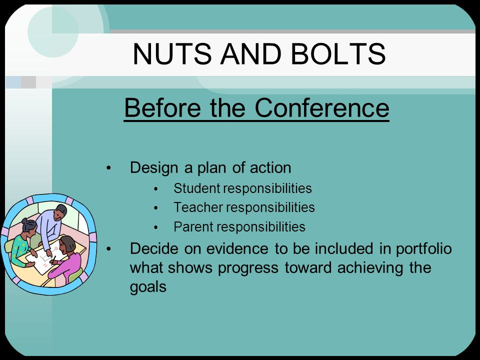 NUTS AND BOLTS Before the Conference Design a plan of action