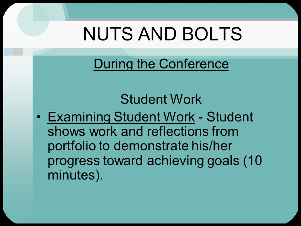 NUTS AND BOLTS During the Conference Student Work