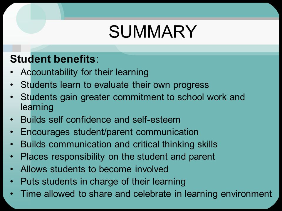 SUMMARY Student benefits: Accountability for their learning