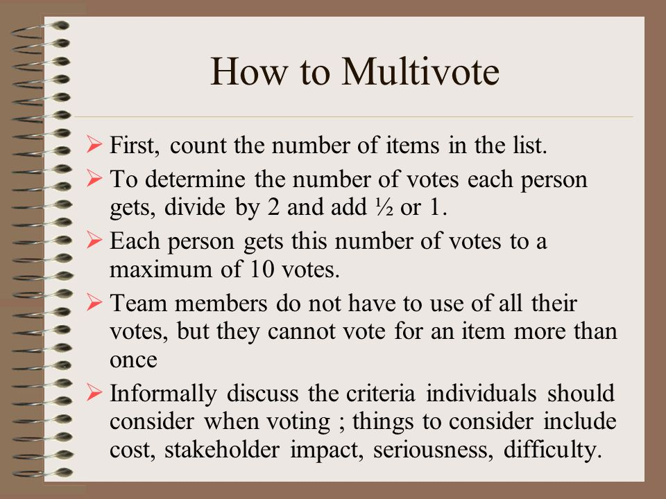 How to Multivote First, count the number of items in the list.
