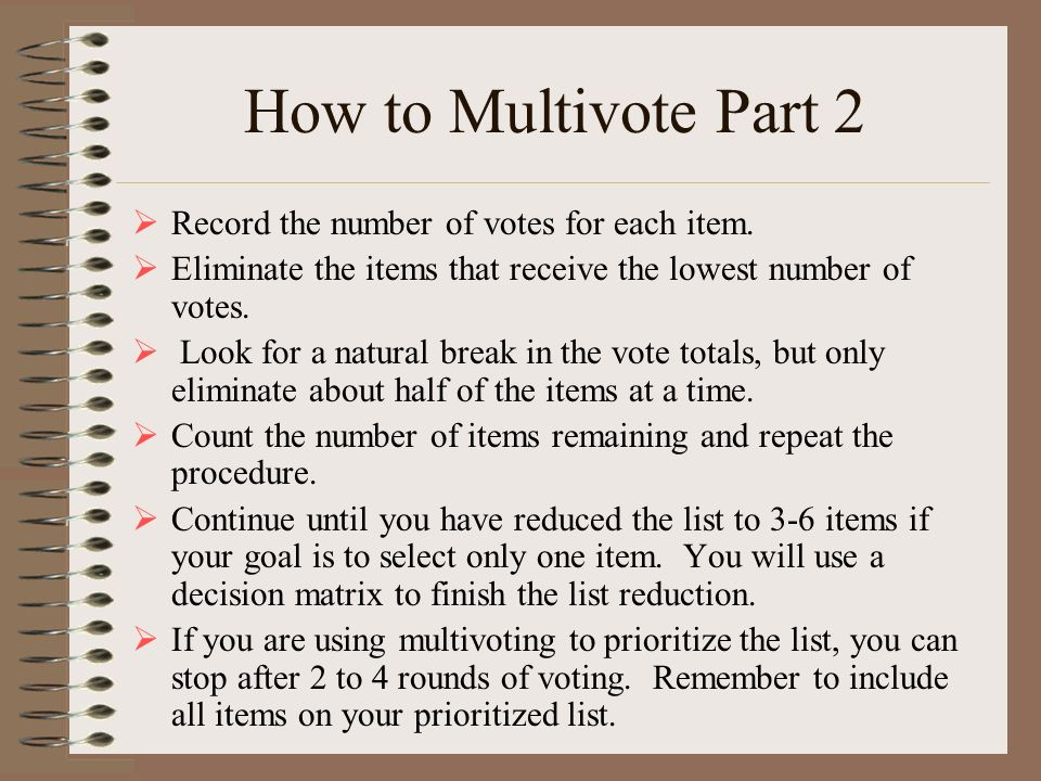 How to Multivote Part 2 Record the number of votes for each item.