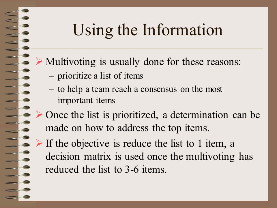 Using the Information Multivoting is usually done for these reasons: