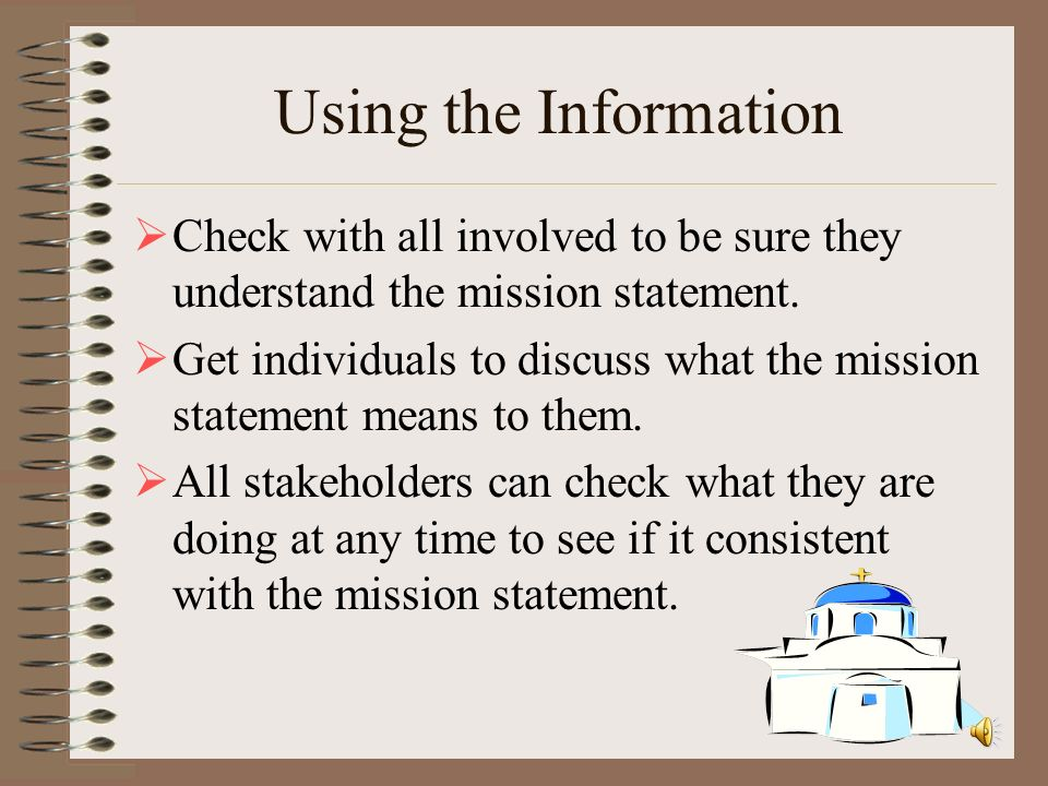 Using the Information Check with all involved to be sure they understand the mission statement.