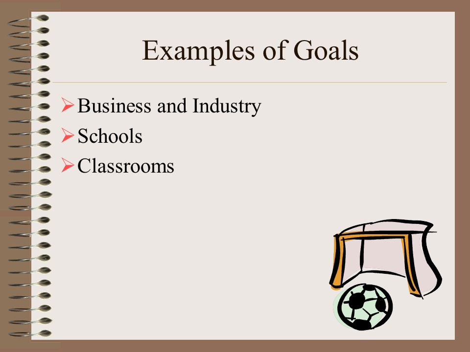 Examples of Goals Business and Industry Schools Classrooms