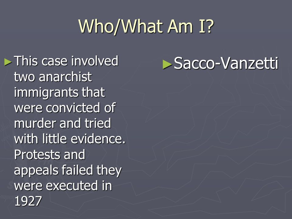 Who/What Am I Sacco-Vanzetti