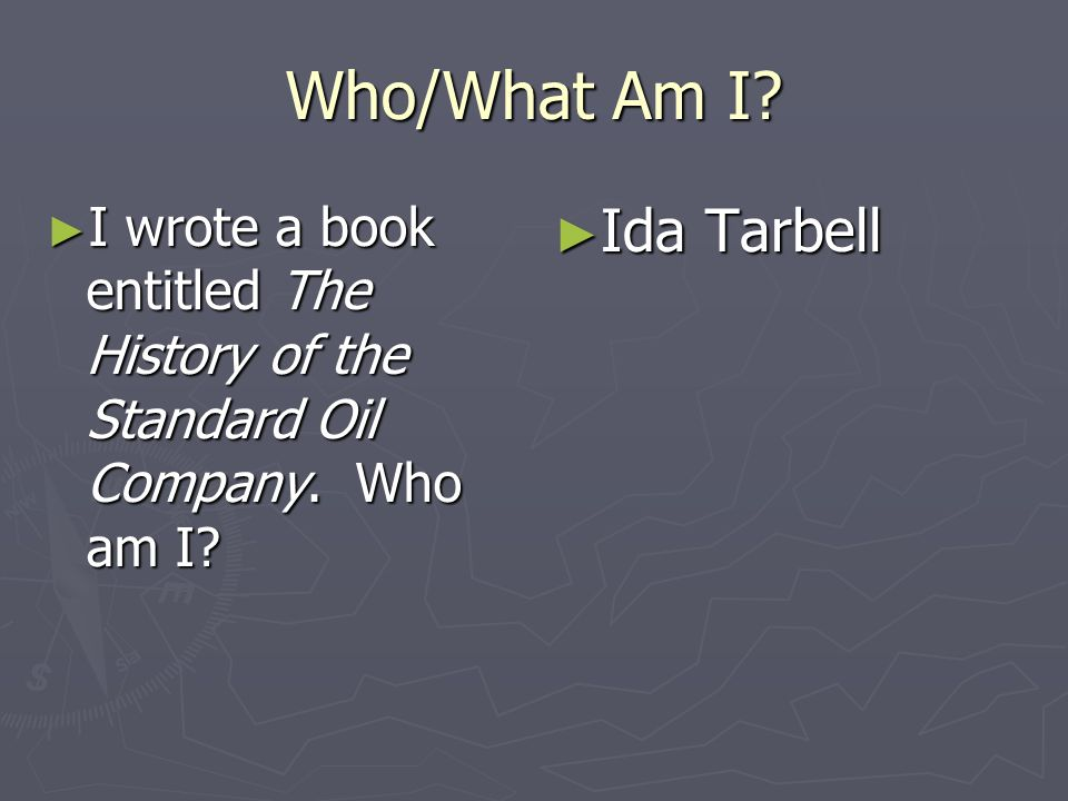 Who/What Am I Ida Tarbell