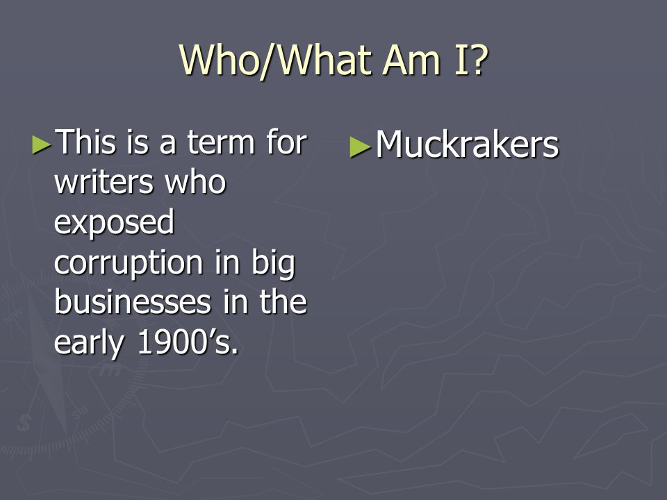 Who/What Am I Muckrakers