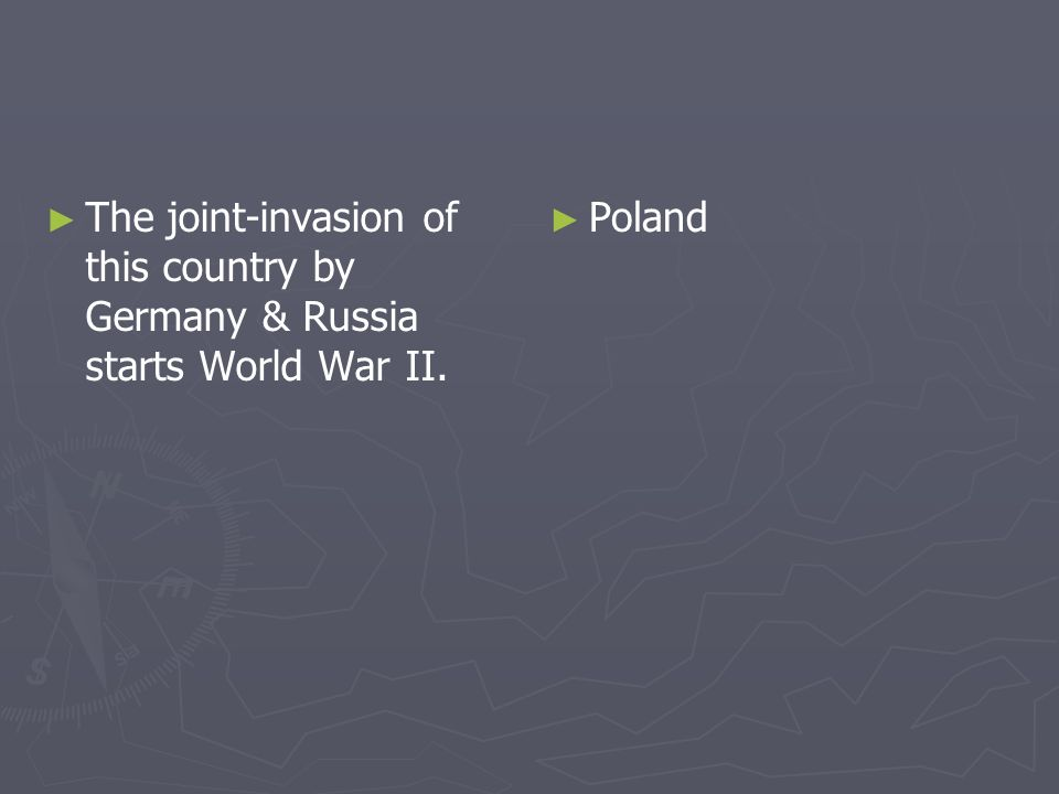The joint-invasion of this country by Germany & Russia starts World War II.