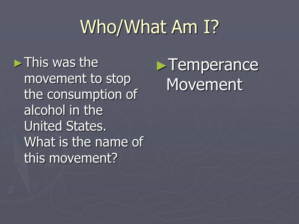 Who/What Am I Temperance Movement