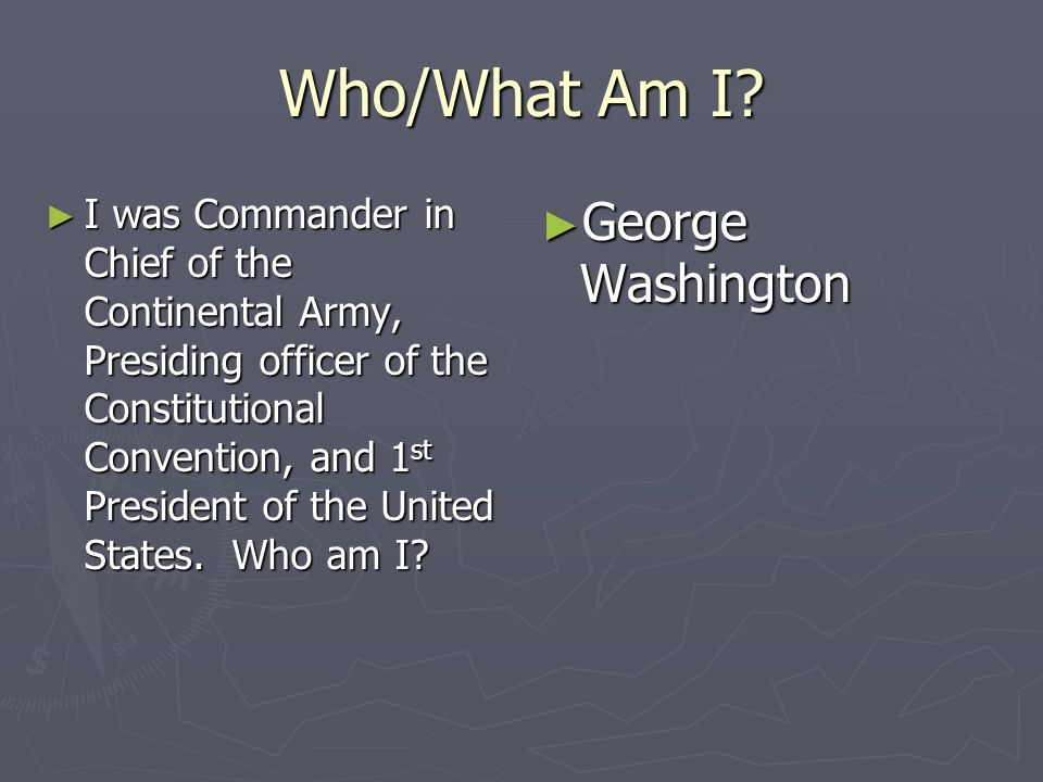 Who/What Am I George Washington