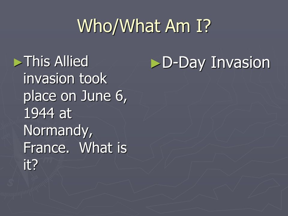 Who/What Am I D-Day Invasion
