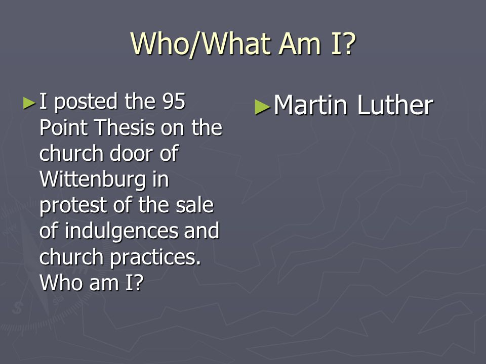 Who/What Am I Martin Luther