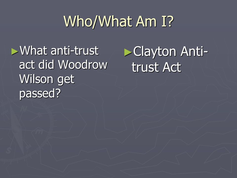 Who/What Am I Clayton Anti-trust Act
