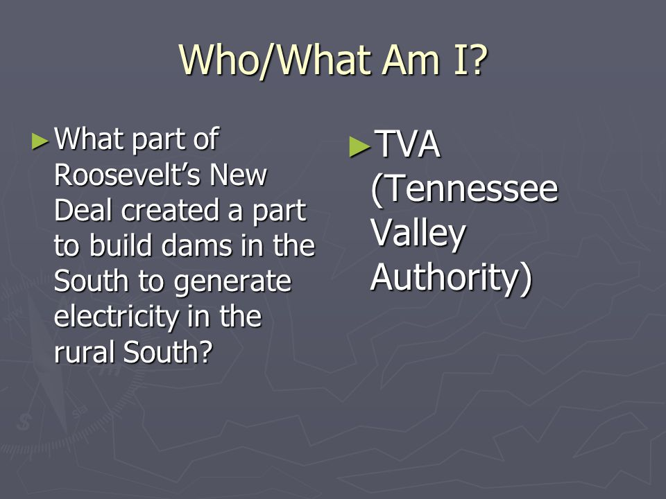 Who/What Am I TVA (Tennessee Valley Authority)