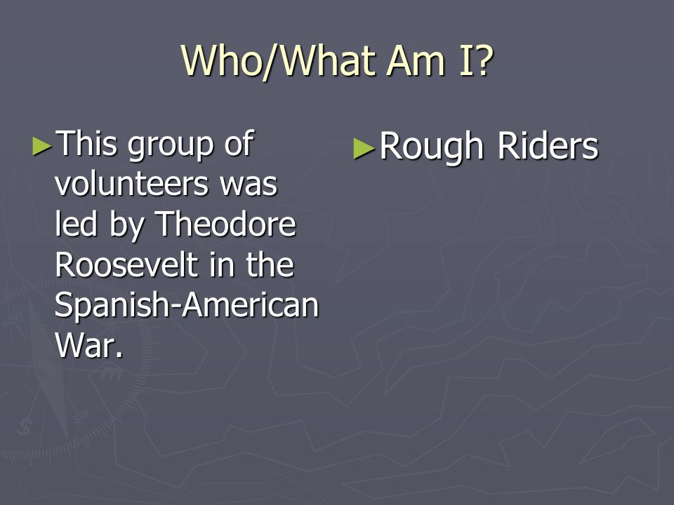 Who/What Am I Rough Riders