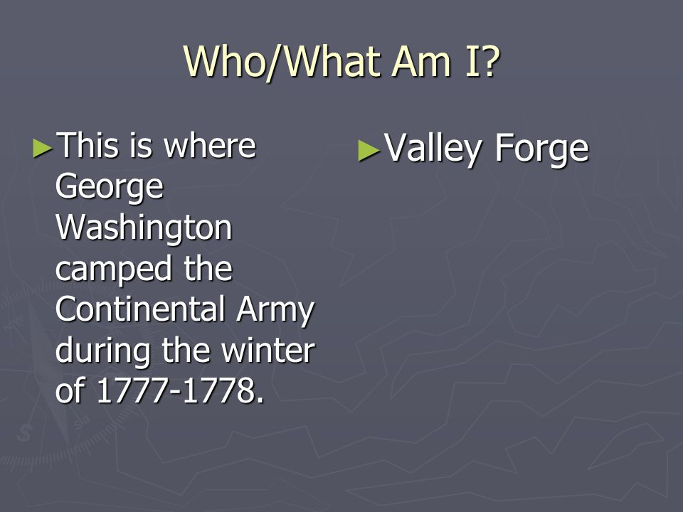 Who/What Am I Valley Forge
