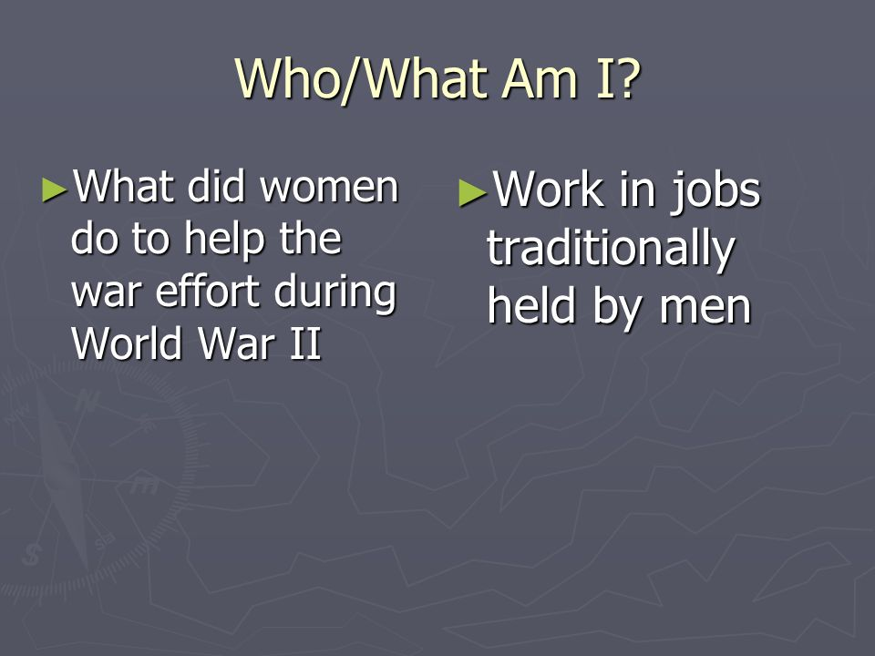 Who/What Am I Work in jobs traditionally held by men