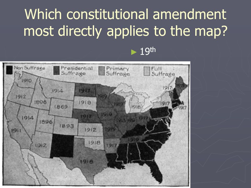 Which constitutional amendment most directly applies to the map