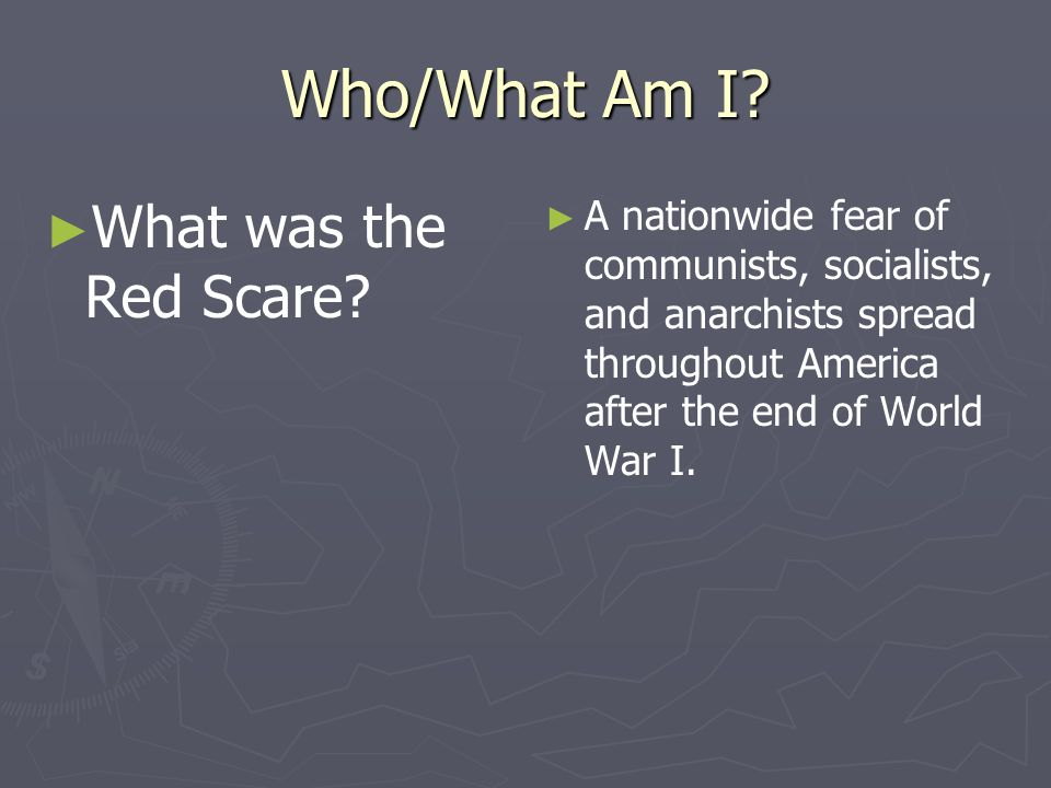 Who/What Am I What was the Red Scare